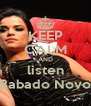 KEEP CALM AND listen Babado Novo - Personalised Poster A4 size