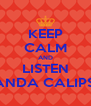 KEEP CALM AND LISTEN BANDA CALIPSO - Personalised Poster A4 size