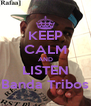 KEEP CALM AND LISTEN Banda Tribos - Personalised Poster A4 size