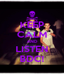 KEEP CALM AND LISTEN BDC! - Personalised Poster A4 size