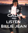 KEEP CALM AND LISTEN  BILLIE JEAN - Personalised Poster A4 size
