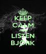 KEEP CALM AND LISTEN BJÖRK - Personalised Poster A4 size