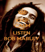 KEEP CALM AND LISTEN  BOB MARLEY  - Personalised Poster A4 size