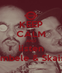 KEEP CALM AND listen Bombele & Skaiski - Personalised Poster A4 size