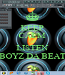 KEEP CALM AND LISTEN BOYZ DA BEAT - Personalised Poster A4 size