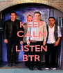 KEEP CALM AND LISTEN BTR - Personalised Poster A4 size