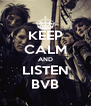 KEEP CALM AND LISTEN BVB - Personalised Poster A4 size