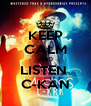 KEEP CALM AND LISTEN  C-KAN - Personalised Poster A4 size