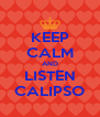 KEEP CALM AND LISTEN CALIPSO - Personalised Poster A4 size