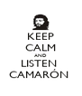 KEEP CALM AND LISTEN  CAMARÓN  - Personalised Poster A4 size