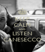 KEEP CALM AND LISTEN CANESECCO - Personalised Poster A4 size