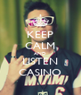 KEEP CALM AND LISTEN CASINO - Personalised Poster A4 size
