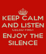 KEEP CALM AND LISTEN CELSO FIRST ENJOY THE SILENCE - Personalised Poster A4 size