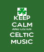 KEEP CALM AND LISTEN CELTIC MUSIC - Personalised Poster A4 size