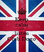 Keep calm and listen Club Dogo - Personalised Poster A4 size