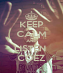 KEEP CALM AND LISTEN  COEZ - Personalised Poster A4 size
