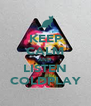KEEP CALM AND LISTEN COLDPLAY - Personalised Poster A4 size