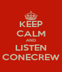KEEP CALM AND LISTEN CONECREW - Personalised Poster A4 size