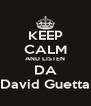 KEEP CALM AND LISTEN DA David Guetta - Personalised Poster A4 size