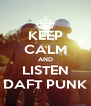 KEEP CALM AND LISTEN DAFT PUNK - Personalised Poster A4 size