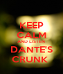 KEEP CALM AND LISTEN DANTE'S CRUNK  - Personalised Poster A4 size