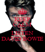 KEEP CALM AND LISTEN DAVID BOWIE - Personalised Poster A4 size