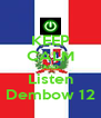 KEEP CALM AND Listen Dembow 12 - Personalised Poster A4 size
