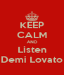 KEEP CALM AND Listen Demi Lovato - Personalised Poster A4 size
