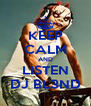 KEEP CALM AND LISTEN DJ BL3ND - Personalised Poster A4 size