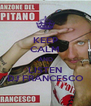 KEEP CALM AND LISTEN DJ FRANCESCO - Personalised Poster A4 size