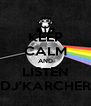 KEEP CALM AND LISTEN DJ'KARCHER - Personalised Poster A4 size