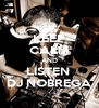 KEEP CALM AND LISTEN  DJ NOBREGA - Personalised Poster A4 size