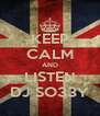 KEEP CALM AND LISTEN DJ SO33Y - Personalised Poster A4 size