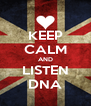 KEEP CALM AND LISTEN DNA - Personalised Poster A4 size