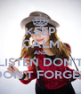 KEEP CALM AND LISTEN DON'T DON'T FORGET - Personalised Poster A4 size