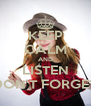 KEEP CALM AND LISTEN DON'T FORGET - Personalised Poster A4 size