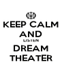 KEEP CALM AND LISTEN DREAM THEATER - Personalised Poster A4 size