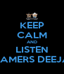 KEEP CALM AND LISTEN DREAMERS DEEJAYS - Personalised Poster A4 size