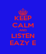 KEEP CALM AND LISTEN EAZY E - Personalised Poster A4 size
