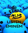KEEP CALM AND LISTEN EMINEM - Personalised Poster A4 size