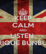 KEEP CALM AND LISTEN  ENRIQUE BUNBURY - Personalised Poster A4 size