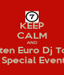 KEEP CALM AND Listen Euro Dj Tour 7 Special Events - Personalised Poster A4 size