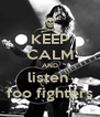 KEEP CALM AND listen  foo fighters - Personalised Poster A4 size