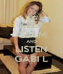 KEEP CALM AND LISTEN GABI L - Personalised Poster A4 size