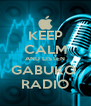 KEEP CALM AND LISTEN GABUKO  RADIO - Personalised Poster A4 size