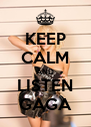 KEEP CALM AND LISTEN GAGA - Personalised Poster A4 size
