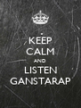 KEEP CALM AND LISTEN GANSTARAP - Personalised Poster A4 size