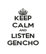 KEEP CALM AND LISTEN GENCHO - Personalised Poster A4 size