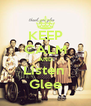KEEP CALM AND Listen  Glee - Personalised Poster A4 size