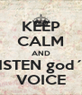 KEEP CALM AND LISTEN god´S VOICE - Personalised Poster A4 size